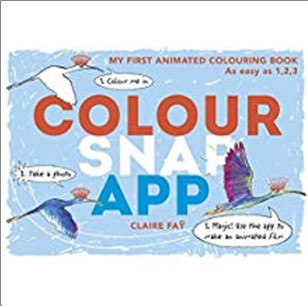COLOUR, SNAP, APP | MY FIRST ANIMATED COLOURING BOOK