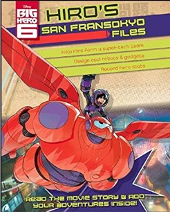 DISNEY BIG HERO 6 | HIRO'S SAN FRANSOKYO FILES