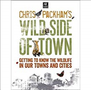 CHRIS PACKHAM'S WILD SIDE OF TOWN | GETTING TO KNOW THE WILDLIFE IN OUR TOWNS AND CITIES
