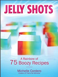 JELLY SHOTS | A RAINBOW OF 75 BOOZY RECIPES