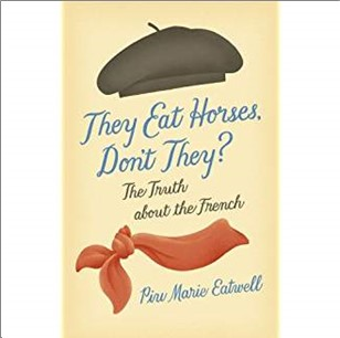 THEY EAT HORSES, DONT THEY? | THE TRUTH ABOUT THE FRENCH