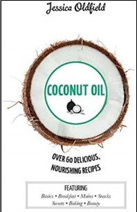 COCONUT OIL | OVER 60 DELICIOUS NOURISHING RECIPES