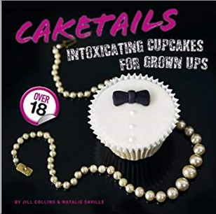 CAKETAILS | INTOXICATING CUPCAKES FOR GROWN UPS