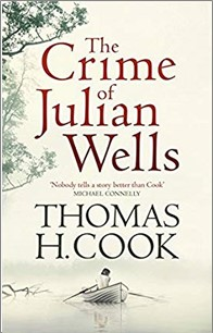 CRIME OF JULIAN WELLS - Thomas H Cook