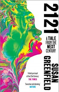 2121 | A TALE FROM THE NEXT CENTURY - Susan Greenfield