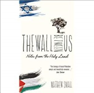 WALL BETWEEN US | NOTES FROM THE HOLY LAND