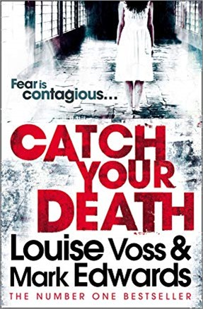 CATCH YOUR DEATH - Louise Voss & Mark Edwards