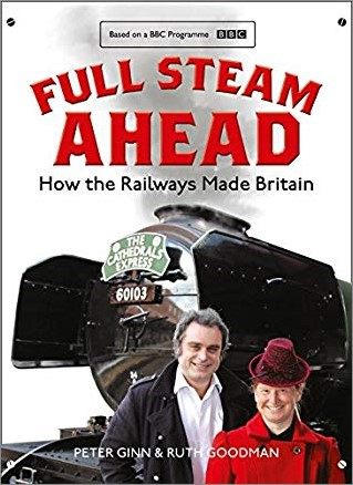 FULL STEAM AHEAD | HOW THE RAILWAYS MADE BRITAIN