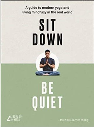 SIT DOWN, BE QUIET | A GUIDE TO MODERN YOGA