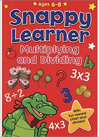 SNAPPY LEARNER   MULTIPLYING AND DIVIDING   AGES 6-8