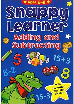 SNAPPY LEARNER | ADDING AND SUBTRACTING | AGES 6-8
