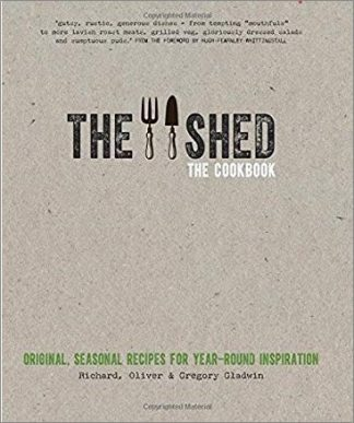 THE SHED | THE COOKBOOK | SEASONAL RECIPES FOR YEAR-ROUND INSPIRATION