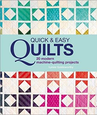 QUICK AND EASY QUILTS | 20 MODERN MACHINE-QUILTING PROJECTS