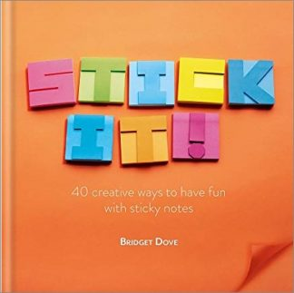STICK IT! | 40 CREATIVE WAYS TO HAVE FUN WITH STICKY NOTES