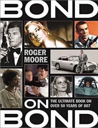 BOND ON BOND | THE ULTIMATE BOOK ON OVER  50 YEARS OF 007