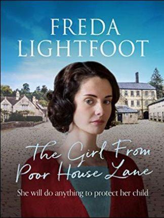 GIRL FROM POOR HOUSE LANE - Freda Lightfoot