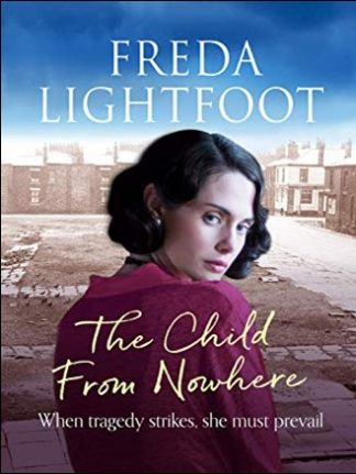 CHILD FROM NOWHERE - Freda Lightfoot