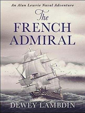 FRENCH ADMIRAL - Dewey Lambdin