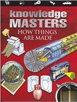 KNOWLEDGE MASTERS | HOW THINGS ARE MADE