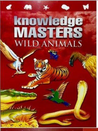 KNOWLEDGE MASTERS | WILD ANIMALS