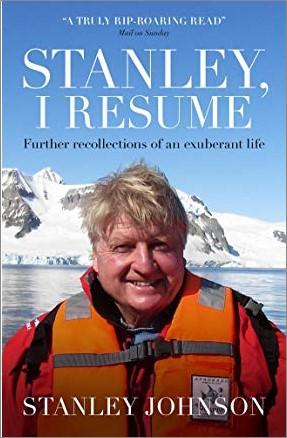 STANLEY, I RESUME | FURTHER RECOLLECTIONS OF AN EXUBERANT LIFE