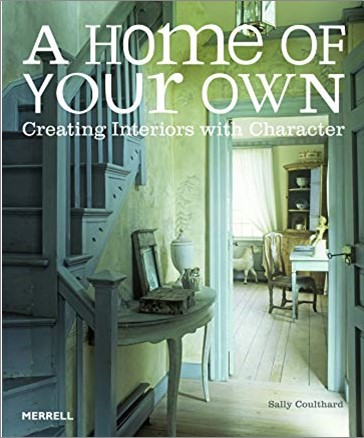 A HOME OF YOUR OWN | CREATING INTERIORS WITH CHARACTER