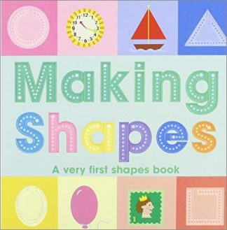 MAKING SHAPES | A VERY FIRST SHAPES BOOK
