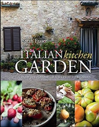 ITALIAN KITCHEN GARDEN | ENJOY THE FLAVOURS OF ITALY FROM YOUR GARDEN
