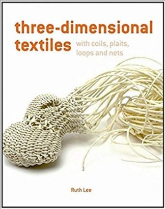 THREE-DIMENSIONAL TEXTILES | WITH COILS, PLAITS, LOOPS AND NETS