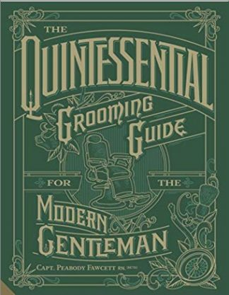 QUINTESSENTIAL GROOMING GUIDE FOR THE MODERN GENTLEMAN