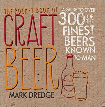 POCKET BOOK OF CRAFT BEER   A GUIDE TO OVER 300 OF THE FINEST BEERS KNOWN TO MAN