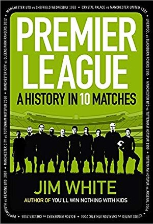 PREMIER LEAGUE | A HISTORY IN 10 MATCHES