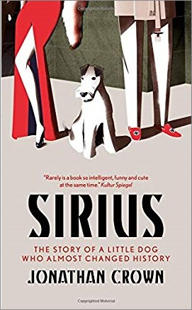 SIRIUS | THE STORY OF A LITTLE DOG WHO ALMOST CHANGED HISTORY - Jonathan Crown