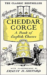 CHEDDAR GORGE | A BOOK OF ENGLISH CHEESES