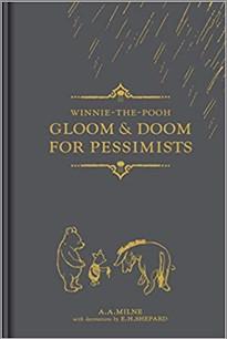 WINNIE-THE-POOH | GLOOM & DOOM FOR PESSIMISTS