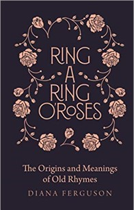 RING-A-RING O'ROSES | THE ORIGINS AND MEANINGS OF OLD RHYMES