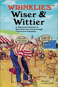 WRINKLIES | WISER & WITTIER | A WHIMSICAL COLLECTION OF QUOTATIONS