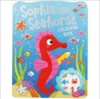 SOPHIE THE SEAHORSE COLOURING BOOK