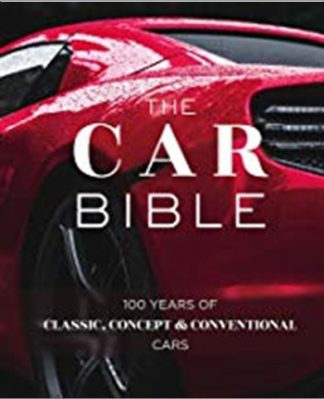 CAR BIBLE | 100 YEARS OF CLASSIC, CONCEPT & CONVENTIONAL CARS