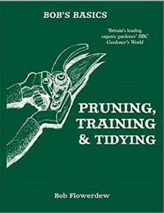 BOB'S BASICS | PRUNING, TRAINING & TIDYING