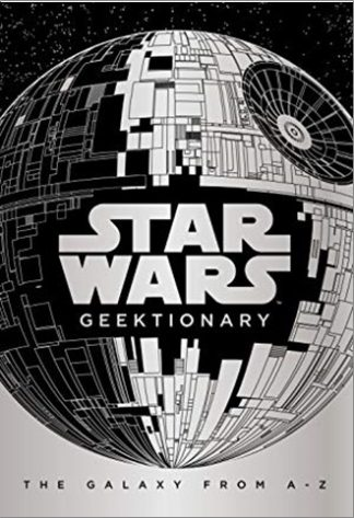 STAR WARS | GEEKTIONARY | THE GALAXY FROM A - Z
