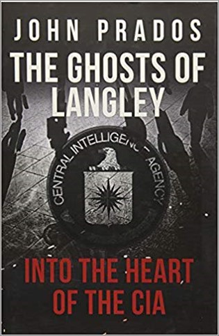 GHOSTS OF LANGLEY   INTO THE HEART OF THE CIA