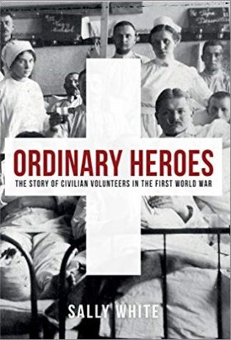 ORDINARY STORIES | THE STORY OF CIVILIAN VOLUNTEERS OF THE FIRST WORLD WAR