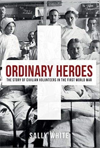 ORDINARY STORIES   THE STORY OF CIVILIAN VOLUNTEERS OF THE FIRST WORLD WAR