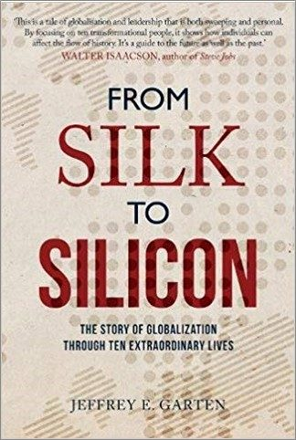FROM SILK TO SILICON | THE STORY OF GLOBALIZATION THROUGH TEN EXTRAORDINARY LIVES