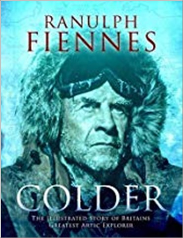 COLDER   THE ILLUSTRATED STORY OF BRITAINS GREATEST ARCTIC EXPLORER