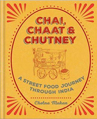 CHAI, CHAAT & CHUTNEY | A STREET FOOD JOURNEY THROUGH INDIA