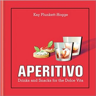 APERITIVO | DRINKS AND SNACKS FOR THE DOLCE VITA