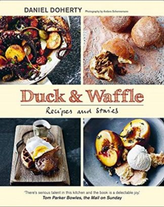 DUCK & WAFFLE | RECIPES & STORIES