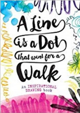 A LINE IS A DOT THAT WENT FOR A WALK | AN INSPIRATIONAL DRAWING BOOK
